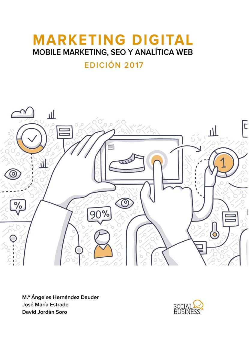 Marketing digital. mobile marketing, seo y analítica web. edición 2017